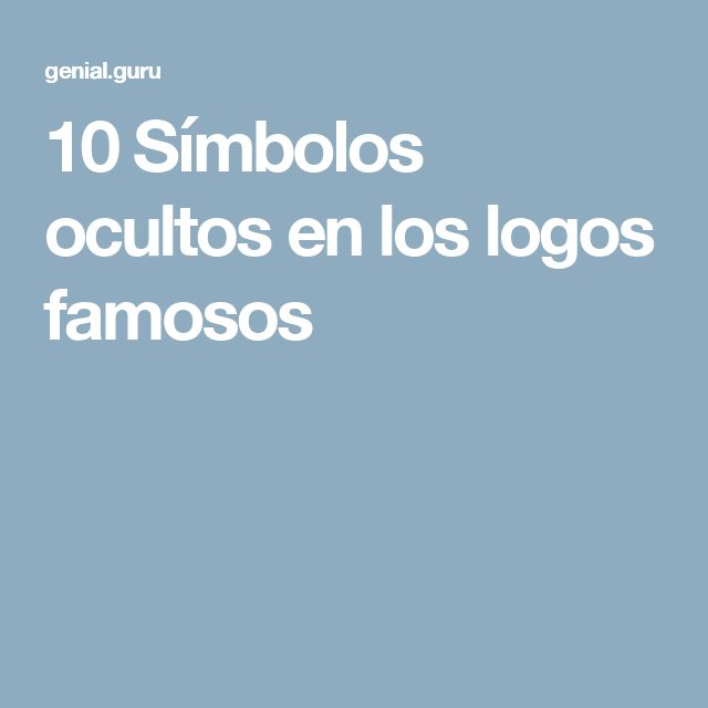 10Símbolos ocultos enlos logos famosos