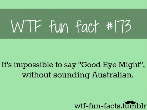 """Actually does sound like """"G'day mate"""" no matter how you say it."""