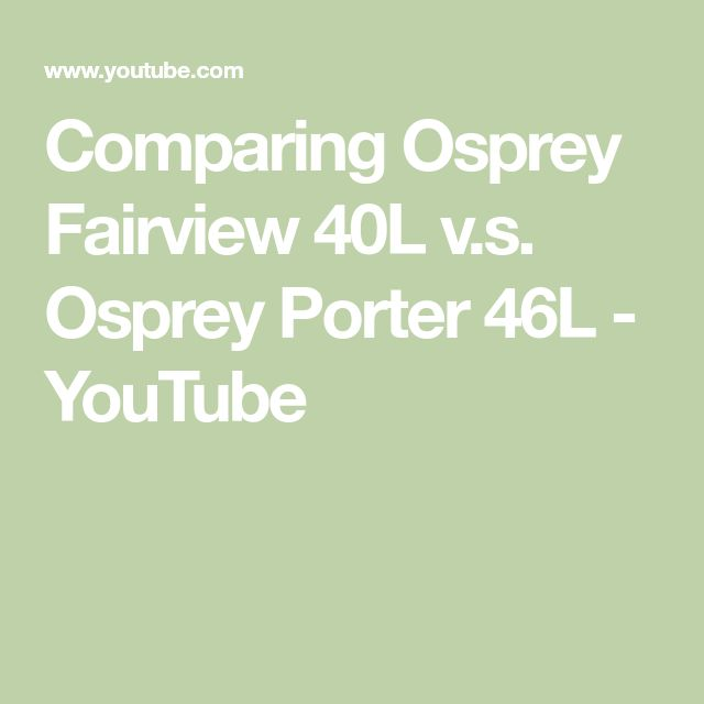 Comparing Osprey Fairview 40L v.s. Osprey Porter 46L - YouTube