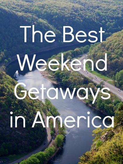 The Best Weekend Getaways In America | The Vivant