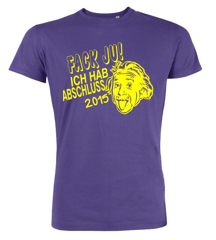 Fack Ju ich hab Abschluss T-Shirt für die Einsteins von heute