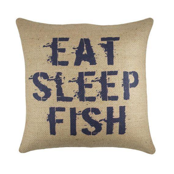 Eat Sleep Fish Pillow Burlap Rustic Pillow by TheWatsonShop, $46.00
