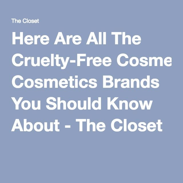 Here Are All The Cruelty-Free Cosmetics Brands You Should Know About - The Closet