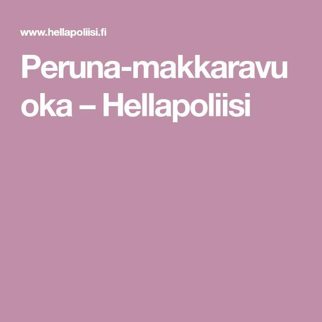 Peruna-makkaravuoka – Hellapoliisi