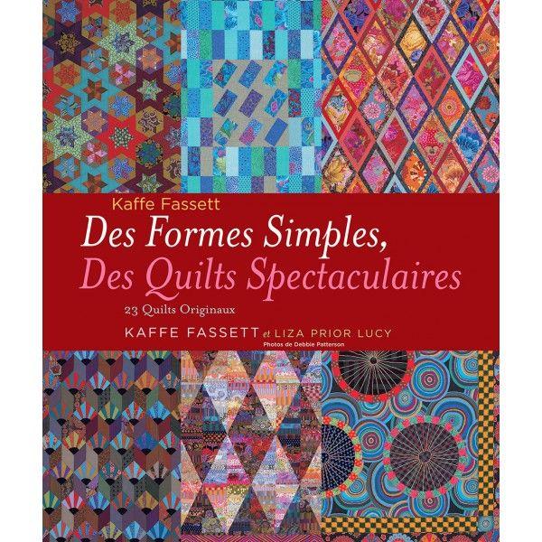 Des formes simples, des quilts spectaculaires - Quiltmania