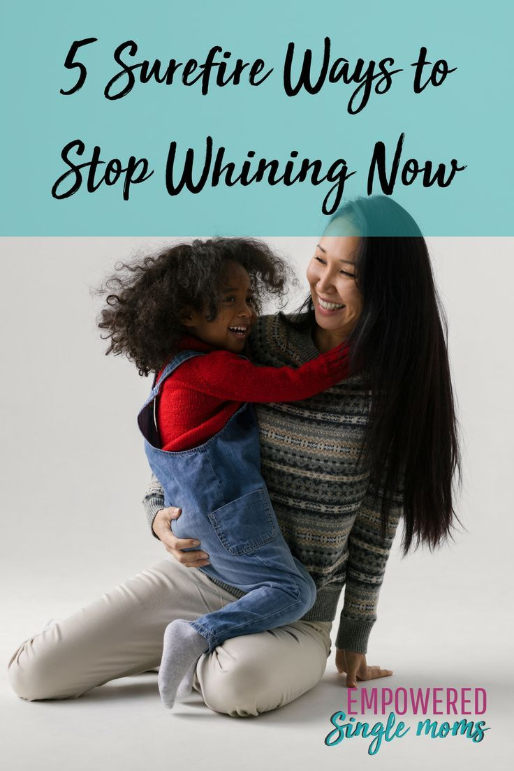 Stop the whining with these fabulous tips.