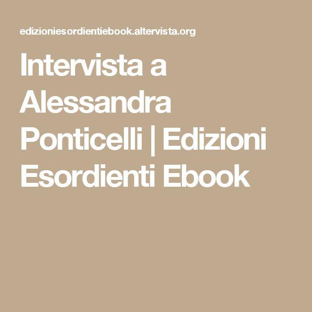 Intervista a Alessandra Ponticelli | Edizioni Esordienti Ebook