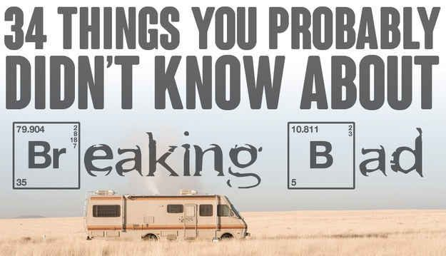 """34 Things You Probably Didn't Know About """"Breaking Bad""""  I didn't know many of these! Very cool."""