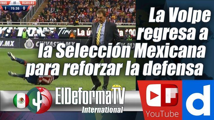 La Volpe regresa a la Selección Mexicana para reforzar la defensa