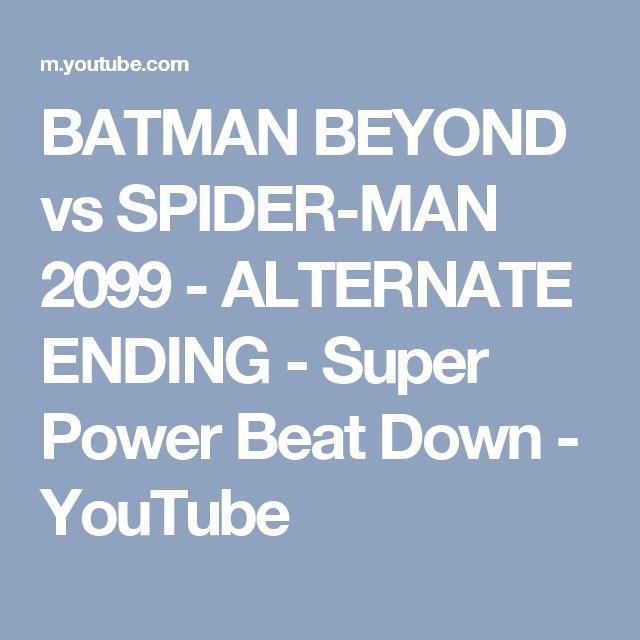 BATMAN BEYOND vs SPIDER-MAN 2099 - ALTERNATE ENDING - Super Power Beat Down - YouTube