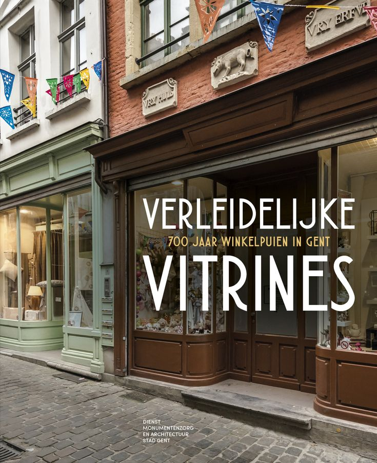 Verleidelijke vitrines : 700 jaar winkelpuien in Gent - Anne-Marie Verhofsté (red.)
