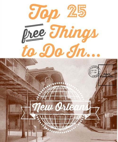 Taking a trip to New Orleans? Save some money and try out these top 25 free things to do in New Orleans.