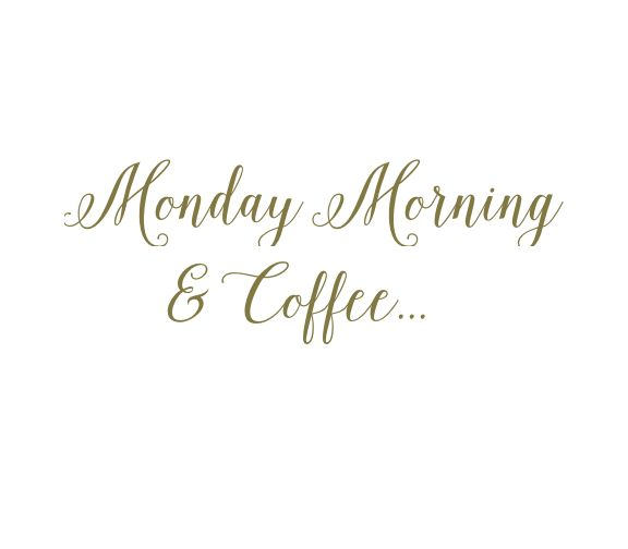 Monday morning & Coffee