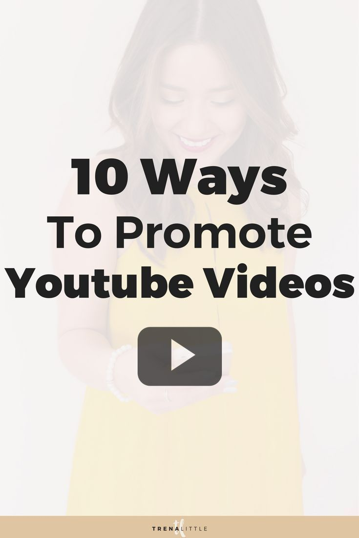 10 Free Ways To Promote Your Youtube Videos For More Views Trena Little Video Marketing Youtube Video Marketing Youtube Channel Ideas