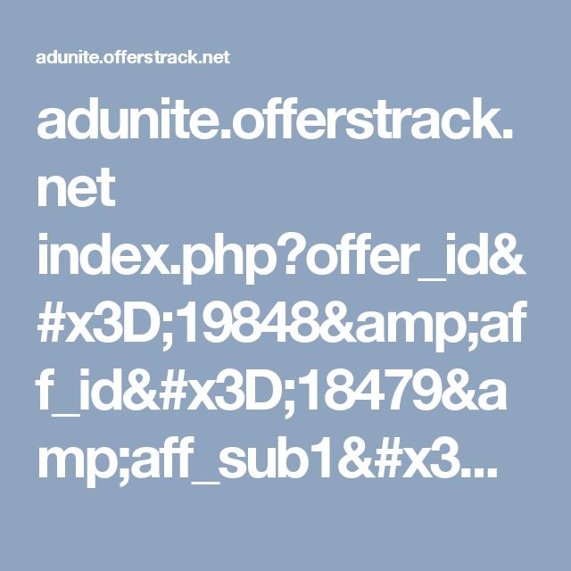 adunite.offerstrack.net index.php?offer_id=19848&aff_id=18479&aff_sub1=286207967292