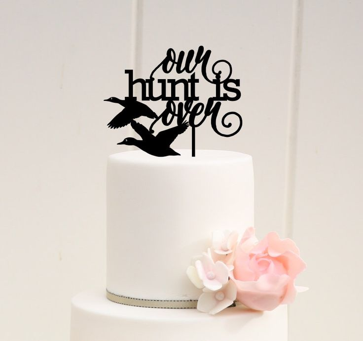 Our Hunt is Over Duck Hunting Wedding Cake Topper - Custom Cake Topper by ThePinkOwlGifts on Etsy https://www.etsy.com/listing/218570552/our-hunt-is-over-duck-hunting-wedding