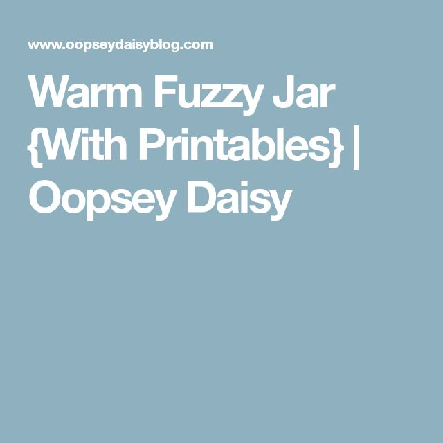 Warm Fuzzy Jar {With Printables} | Oopsey Daisy