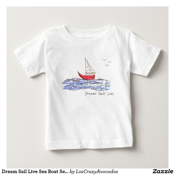 Dream Sail Live Sea Boat Seagulls Baby T-Shirt