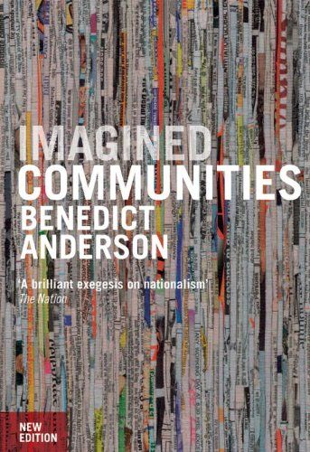 Imagined Communities: Reflections on the Origin and Spread of Nationalism by Benedict Anderson,http://www.amazon.com/dp/1844670864/ref=cm_sw_r_pi_dp_LwIXsb1W5ZTJK7W7