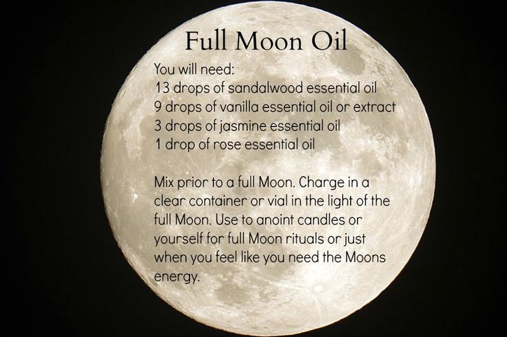Full Moon Oil:  Use to anoint candles or yourself for Full Moon Rituals or just when you feel like you need the Moon's Energy.