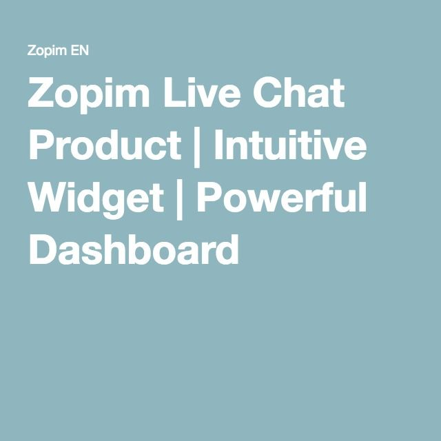 Zopim Live Chat Product   Intuitive Widget   Powerful Dashboard
