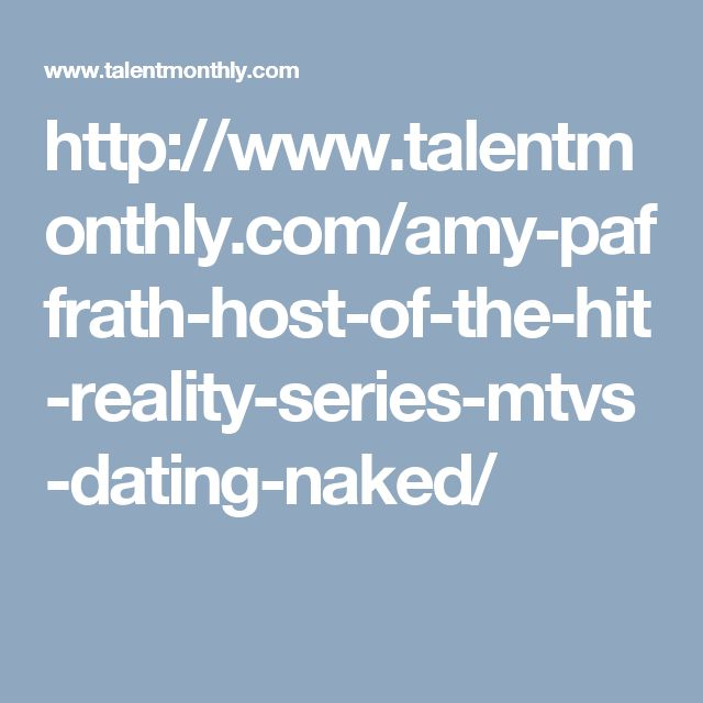 http://www.talentmonthly.com/amy-paffrath-host-of-the-hit-reality-series-mtvs-dating-naked/
