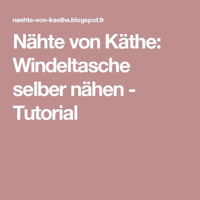 Nähte von Käthe: Windeltasche selber nähen - Tutorial