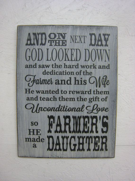 This rustic country style sign is an original designed and created by ExpressionsNmore And on the next day.... farmers daugher. This hand