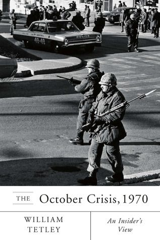 The October Crisis, 1970: An Insider's View