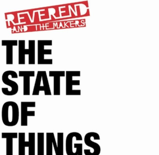 Reverend and the Makers • the State of Things