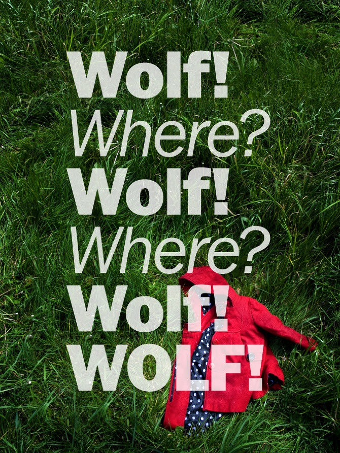 Wolf! Where? Wolf! Where? Wolf! WOLF!
