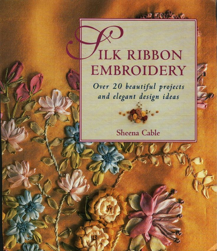 2258 Best Embroidery Ribbon Images On Pinterest | Silk Ribbon Embroidery Ribbon Art And Ribbon ...