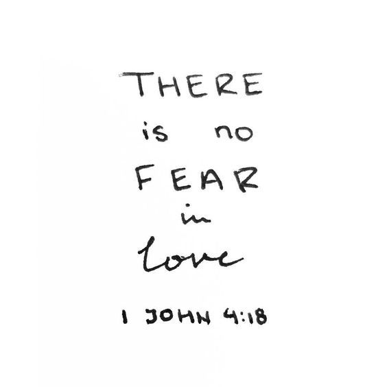 but perfect love casts out fear, because fear involves torment.  But he who fears has not been made perfect in love. 19 We love Him because He first loved us.