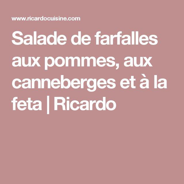 Salade de farfalles aux pommes,  aux canneberges et à la feta | Ricardo