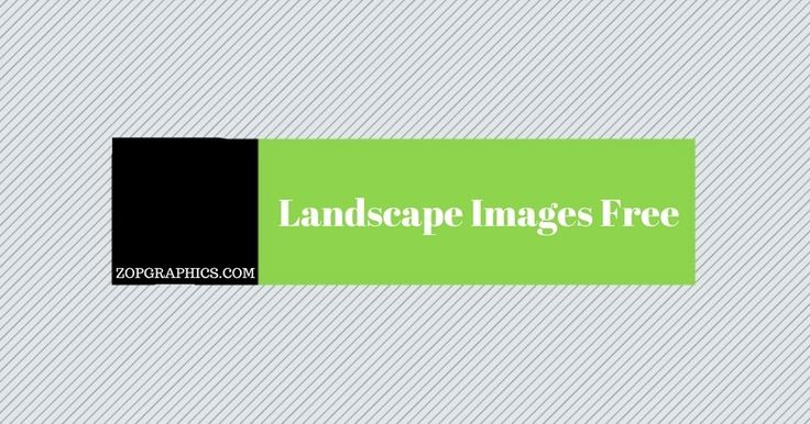 Download premium and free Landscape Images and Vector PSD files in High quality only at Zopgraphics.com. Visit our website and get access to hundreds of Landscapes images.