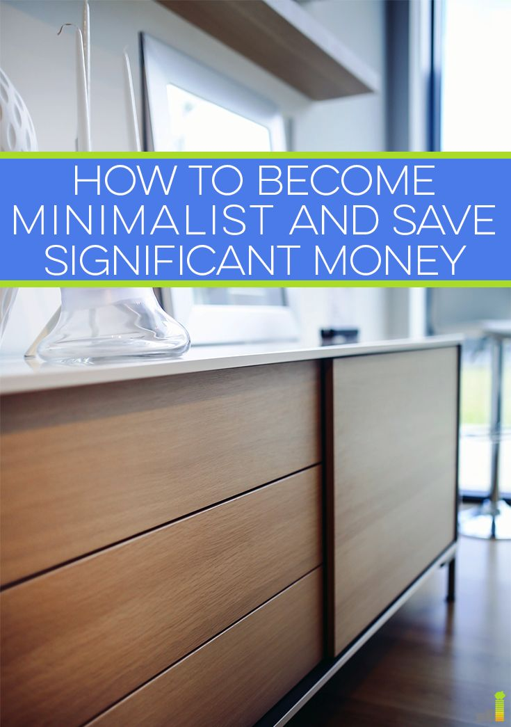 How to become minimalist and save significant money your for Minimalist living money
