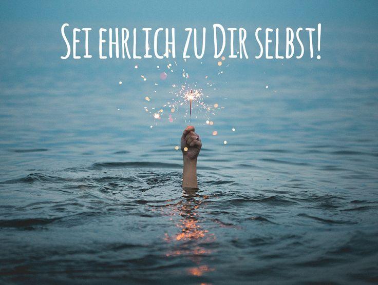 Sei #ehrlich zu dir selbst!… #Dankebitte #Sprüche #Gedanken #Weisheiten #Zitate – Dankebitte GmbH