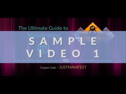 "Sample Videos from ""Ultimate Guide to Manifesting"" Course"