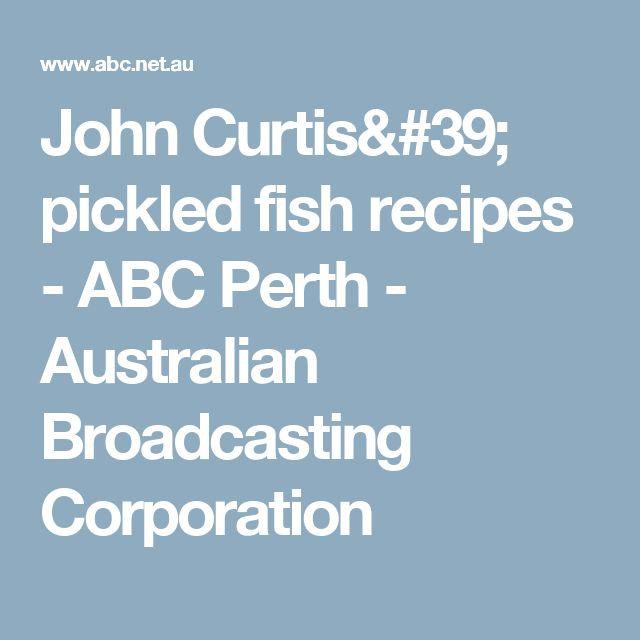 John Curtis' pickled fish recipes - ABC Perth - Australian Broadcasting Corporation