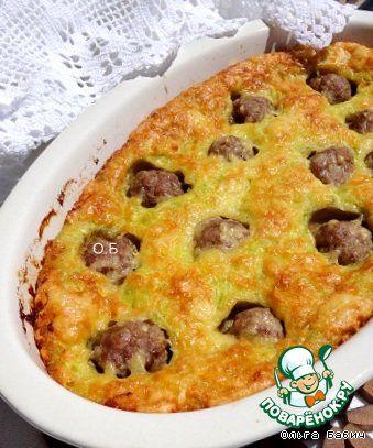 Пирог из кабачков с фрикадельками - кулинарный рецепт