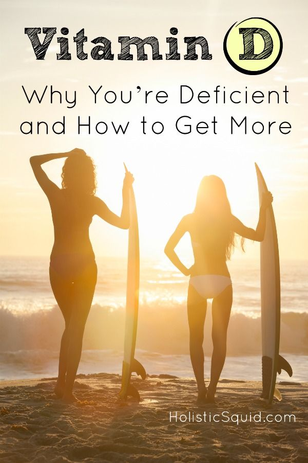 Vitamin D: Why You're Deficient and How to Get More   Holistic Squid