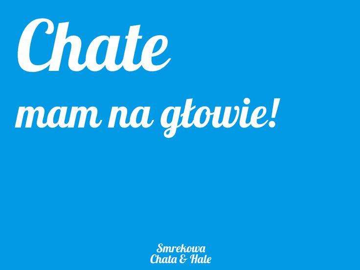 Chate mam na głowie !  by Smrekowa Chata & HaLE