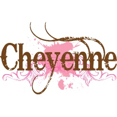 Cheyenne, love you baby girl :)