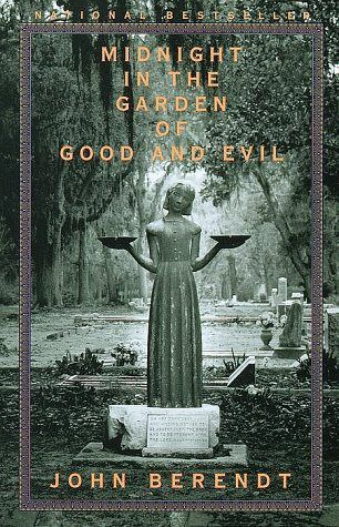 Midnight in the Garden of Good and Evil by John Berendt. A true-crime murder mystery in haunted Savannah, with a cast of characters that's nearly legendary, Berendt's first book was a cultural monster and one of the bestselling nonfiction books of all time.