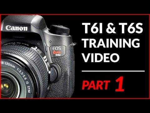 Canon T6i & T6s (750d & 760d) Training Tutorial Videos & User Guide - YouTube