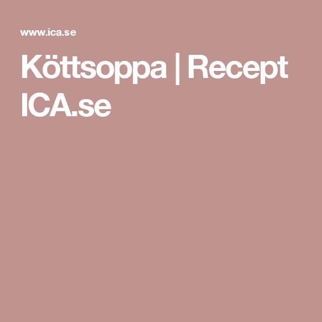 Köttsoppa | Recept ICA.se