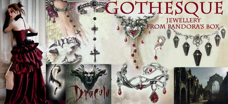 Gothesque - goth with fangs.  Get the bite from Pandora's Box, for all body wear both mythical and legendary