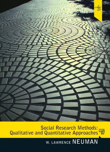 Social #Research Methods: Qualitative and Quantitative Approaches (7th Edition)/W. Lawrence Neuman