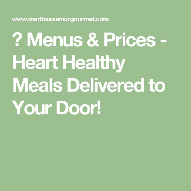 🍎 Menus & Prices - Heart Healthy Meals Delivered to Your Door!
