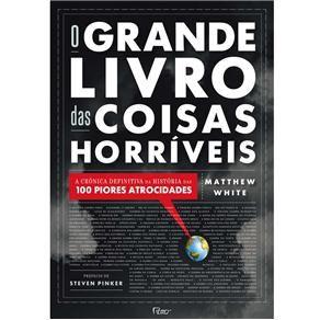 Livro - O Grande Livro das Coisas Horríveis - Matthew White - História no Extra.com.br